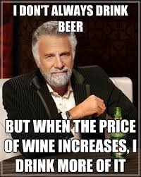 Substitute Good I don't always drink beer but when the price of wine increases I drink more of it